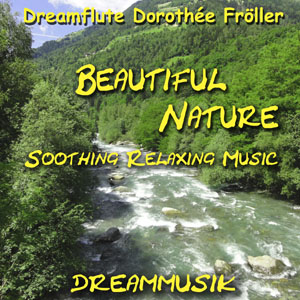 Soothing Relaxing Music by Dreamflute Dorothée Fröller